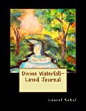 Divine Waterfall~ Lined Journal, Laurel Sobol, 149596552X
