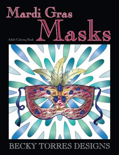 Mardi Gras Masks: An Adult Coloring Book