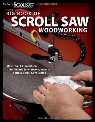 Big Book of Scroll Saw Woodworking (Best of Scroll Saw Woodworking & Crafts Magazine) by Editors of Scroll Saw Woodworking & Crafts Magazine 1st (first) Edition (2009) (Scroll Saw Magazine)