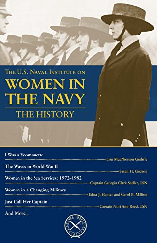 Women in the Navy: The History (U.S. Naval Institute Chronicles) (Life In The Navy For A Woman)