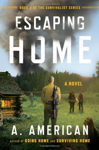 Escaping Home: A Novel (The Survivalist Series)