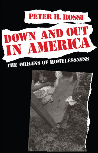 Down and Out in America: The Origins of Homelessness (Causes Of Homelessness In The United States)