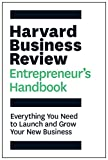 The Harvard Business Review Entrepreneur s Handbook: Everything You Need to Launch and Grow Your New Business (HBR Handbooks)