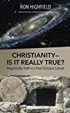 img - for Christianity Is It Really True?: Responsible Faith in a Post-Christian Culture book / textbook / text book
