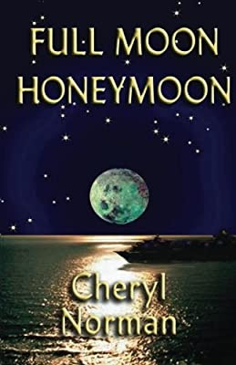 Full Moon Honeymoon (The Full Moon Series) (Volume 2)