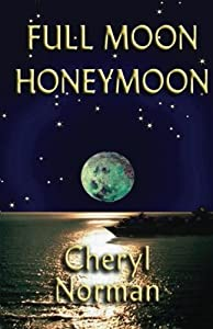 Full Moon Honeymoon (The Full Moon Series) (Volume 2)