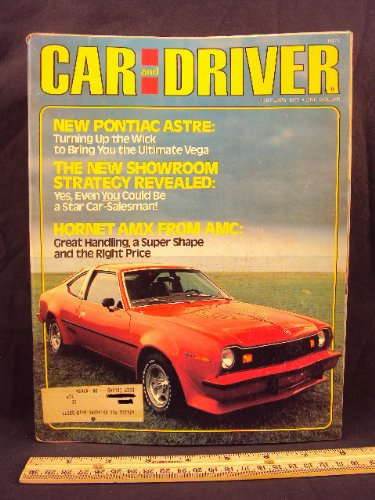 1977 77 February Car and Driver Magazine (Features: Road Test on AMC Hornet AMX, Counterpoint AMX, & Pontiac Astre, + Vega Rally car, Cadillac Pickup)