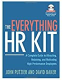 img - for The Everything HR Kit: A Complete Guide to Attracting, Retaining, and Motivating High-Performance Employees Paperback August 11, 2010 book / textbook / text book