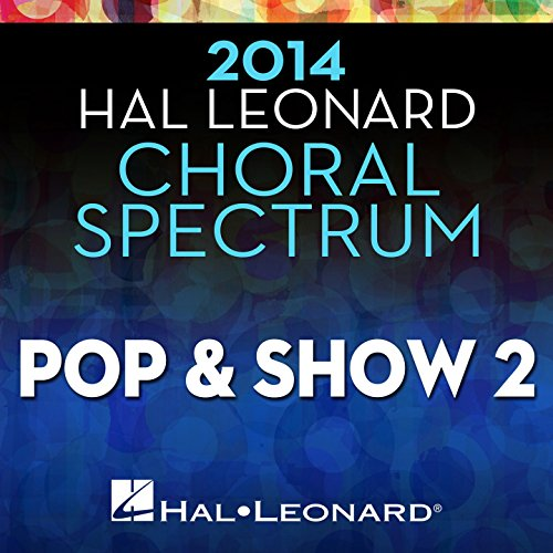 2014 Hal Leonard Choral Spectrum Pop & Show 2 (Hal Music Leonard Choral)