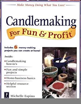 Candlemaking for Fun & Profit by [Espino, Michelle]