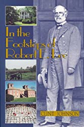 In the Footsteps of Robert E. Lee (In the Footsteps Series)