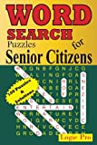 WORD SEARCH Puzzles for Senior Citizens (Volume 1)