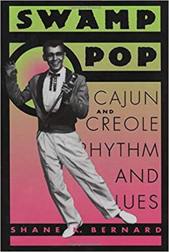 Swamp Pop: Cajun and Creole Rhythm and Blues (American Made