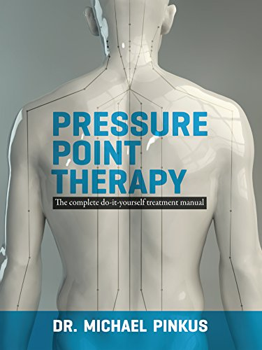 Pressure Point Thearpy: The Complete Do It Yourself Treatment Manual