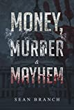Money, Murder & Mayhem