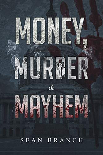 Money, Murder & Mayhem by Sean Branch