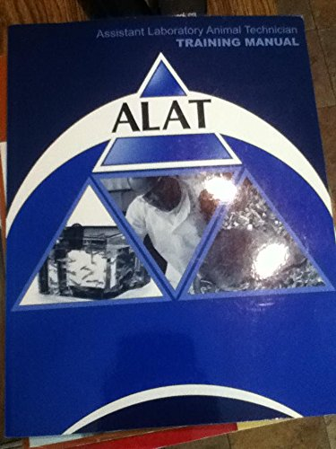 Assistant Laboratory Animal Technician with CD(ALAT Training Manual) 2010 Edition By AALAS