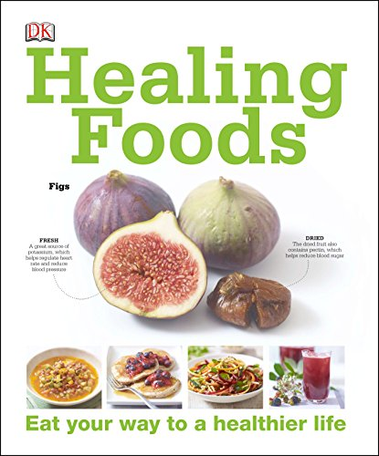 (Healing Foods: Eat Your Way to a Healthier Life)
