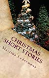 Christmas Short Stories, Martina Ledermann, 1480258288
