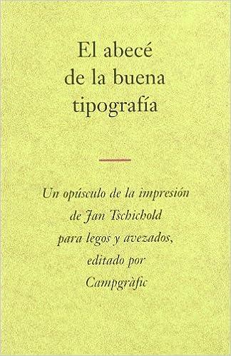 El abecé de la buena tipografía: Amazon.es: Jan Tschichold, Esther Monzó Nebot: Libros