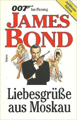 James Bond 007 Liebesgrusse Aus Moskau Scherz Action Klassiker Amazon De Fleming Ian Bucher