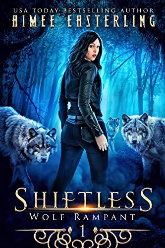 - Shiftless: A Fantastical Werewolf Adventure (Wolf Rampant Book 1)
