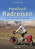 Handbuch Radreisen: Mit dem Fahrrad entdecken und genießen