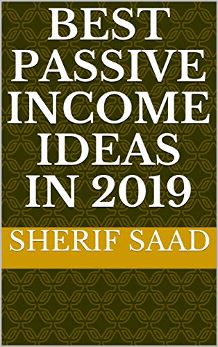 Best Passive Income Ideas in 2019 (Business & Investing) (Best Legit Work From Home Jobs)