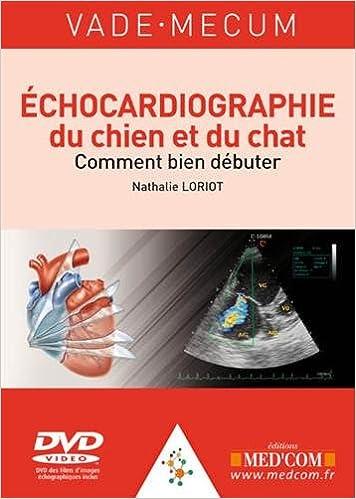 Télécharger en ligne Echocardiographie du chien et du chat : comment bien débuter (1DVD) epub pdf