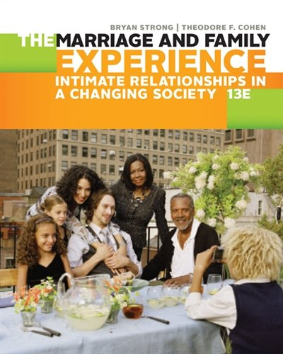 1305503104 - The Marriage and Family Experience: Intimate Relationships in a Changing Society