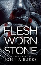 Flesh Worn Stone (The Game - Book One)