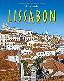Reise durch Lissabon: Ein Bildband mit über 180 Bildern auf 140 Seiten - STÜRTZ Verlag