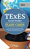TExES Social Studies 7-12 (232) Flash Cards Book: Rapid Review Test Prep Including 450+ Flashcards for the TExES 232 Exam by Cirrus Teacher Certification Exam Prep Team