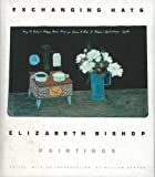 Exchanging Hats: Paintings by Elizabeth Bishop front cover