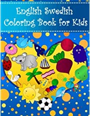 English Swedish Coloring Book For Kids: Bilingual dictionary over 300 pictures to color with fruits vegetables animals food family nature transportation sports household objects shapes colors insects holidays numbers. A fun way to learn vocabulary with illustrations and workbook practice space