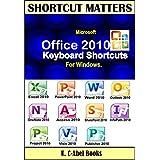 Microsoft Office 2010 Keyboard Shortcuts For Windows. (Shortcut Matters)