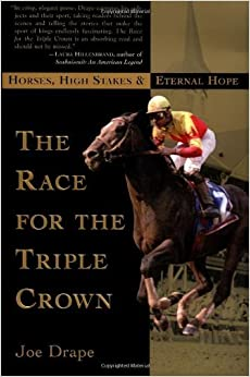 The Race for the Triple Crown: Horses, High Stakes and Eternal Hope by Joe Drape (2002-02-28)