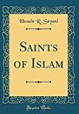 Saints of Islam (Classic Reprint)
