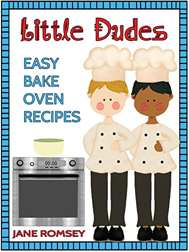 little-dudes-easy-bake-oven-recipes-64-fun-and-easy-recipes-for-boys