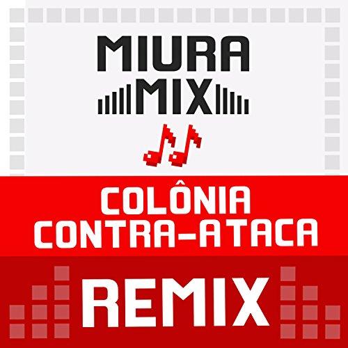 Colônia Contra Ataca (Remix)