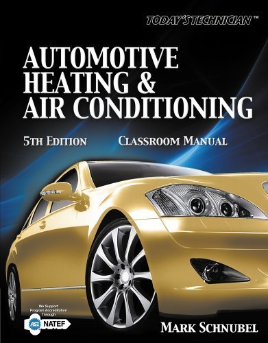 Today's Technician: Automotive Heating & Air Conditioning Classroom Manual by Schnubel, Mark(February 29, 2012) - Conditioning Classroom Manual Air