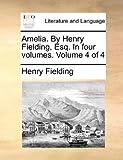 Amelia by Henry Fielding, Esq In, Henry Fielding, 1140768751