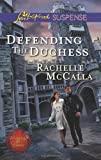 Defending the Duchess, Rachelle McCalla, 037344530X