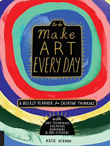 Make Art Every Day: A Weekly Planner for Creative Thinkers