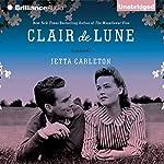 Clair de Lune: A Novel | Jetta Carleton