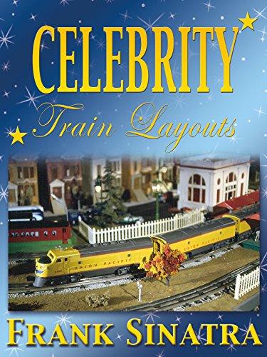 Celebrity Train Layouts: Frank Sinatra ()
