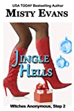 JINGLE HELLS, (Step 2 in the Witches Anonymous paranormal romance series)