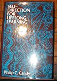 Self-Direction for Lifelong Learning, Philip C. Candy, 1555423035
