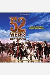 52 Weeks * 52 Western Movies Paperback