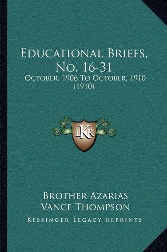 Read Online Educational Briefs, No. 16-31: October, 1906 To October, 1910 (1910) PDF